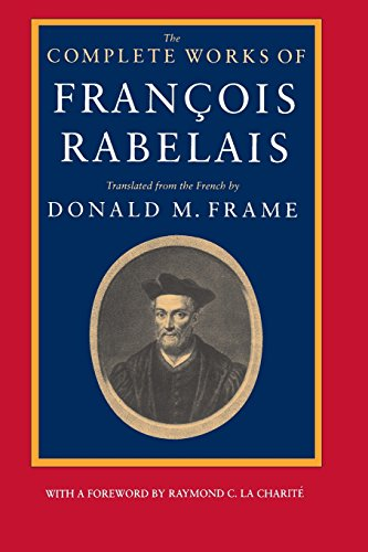 The Complete Works of Francois Rabelais (Centennial Book; A Wake Forest Studium Book)