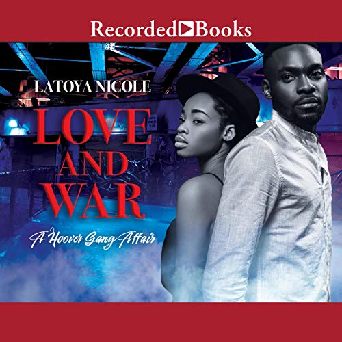 Love and War Audiobook By Latoya Nicole cover art