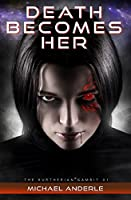 Death Becomes Her (Kurtherian Gambit)