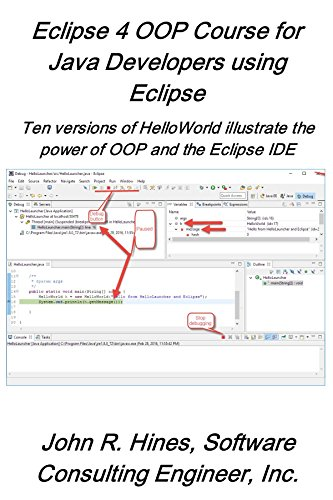Eclipse 4 OOP Course for Java Developers Using Eclipse: Ten versions of Hello illustrate the power of OOP and the Eclipse IDE (Eclipse short courses Book 1) (English Edition)