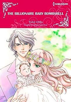 The Billionaire Baby Bombshell: Falling in love with sister's ex-boyfriend (Harlequin Comics) by [Paula Roe, Yuko Ichiju]