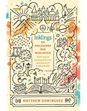 Inklings on Philosophy and Worldview: Inspired by C.S. Lewis, G.K. Chesterton, and J.R.R. Tolkien (Engaged Schools Curriculum)