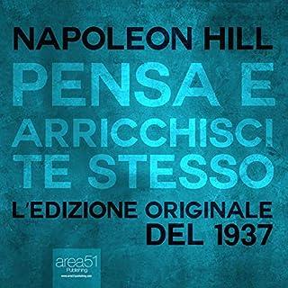 Pensa e arricchisci te stesso     L'edizione originale del 1937              Di:                                                                                                                                 Napoleon Hill                               Letto da:                                                                                                                                 Fabio Farnè                      Durata:  12 ore e 55 min     251 recensioni     Totali 4,7