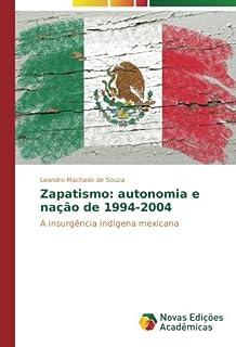 Zapatismo: Autonomia E Nacao de 1994-2004