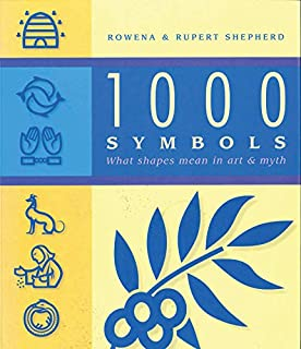 1000 Symbols: What shapes mean in art and myth