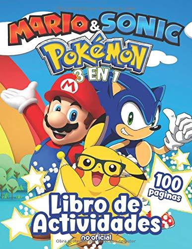 LIBRO DE ACTIVIDAD 3 EN 1 DE SONIC, MARIO Y POKEMON: ¡NUEVO! Libro de actividades 3 en 1 para niños con más de 100 páginas de actividades! (No oficial)