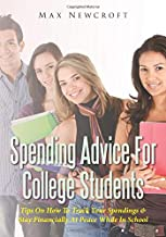 Spending Advice For College Students: Tips On How To Track Your Spendings & Stay Financially At Peace While In School