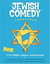 The Jewish Comedy Thesarus: 3102 Quips, Quotes, and Kvetches