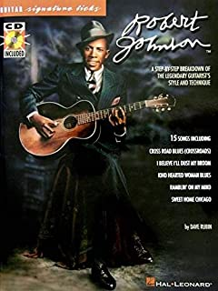 Robert Johnson - Signature Licks: A Step-by-Step Breakdown of the Legendary Guitarist's Style and Technique (Guitar Signature Licks)
