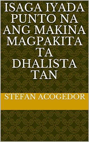 isaga iyada punto na ang makina magpakita ta dhalista tan (Italian Edition)