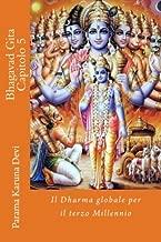 Bhagavad gita: Capitolo 5: il Dharma globale per il terzo Millennio: Volume 5