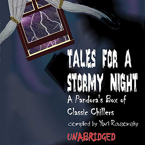 Tales for a Stormy Night: A Pandora S Box of Classic Chillers