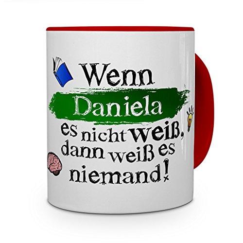 printplanet Tasse mit Namen Daniela - Layout: Wenn Daniela es Nicht weiß, dann weiß es niemand - Namenstasse, Kaffeebecher, Mug, Becher, Kaffee-Tasse - Farbe Rot