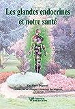 Les glandes endocrines et notre santé (Universite rose-croix) - Format Kindle - 9782914226905 - 6,99 €