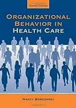 Organizational Behavior in Health Care, Second Edition
