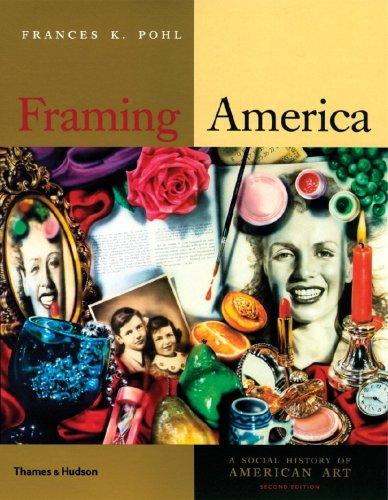 Framing America: A Social History of America Art