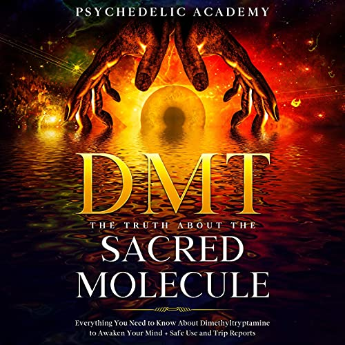 DMT - The Truth About the Sacred Molecule cover art