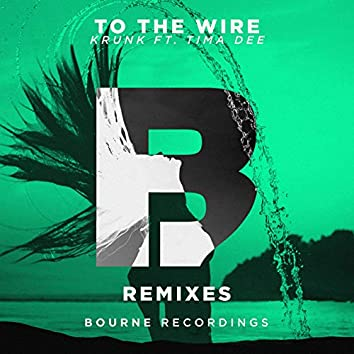To the Wire (Remixes)