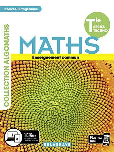Maths Tle séries techno Algomaths: Enseignement commun