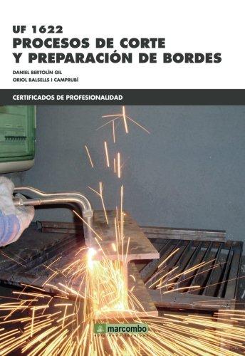 *UF1622: Procesos de corte y preparación de bordes (CERTIFICADOS DE PROFESIONALIDAD)