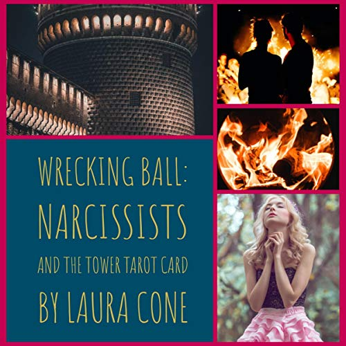 Wrecking Ball     Narcissists and the Tower Tarot Card              By:                                                                                                                                 Laura Cone                               Narrated by:                                                                                                                                 Gareth Johnson                      Length: 8 mins     Not rated yet     Overall 0.0