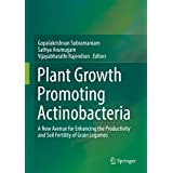 Plant Growth Promoting Actinobacteria: A New Avenue for Enhancing the Productivity and Soil Fertility of Grain Legumes (English Edition)