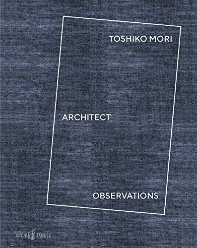 Compare Textbook Prices for Toshiko Mori Architect: Observations  ISBN 9783966800044 by Mori, Toshiko,Brown, Landon,Burke, Charles,Fox Weber, Nicholas,Steingräber, Cristina,Baan, Iwan,Lepik, Andres