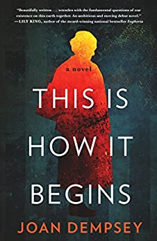 This Is How It Begins: A Novel by [Joan Dempsey]