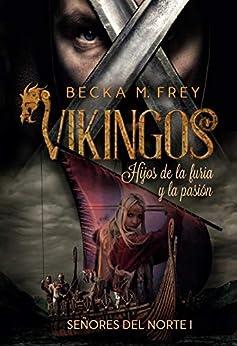 Vikingos, hijos de la furia y la pasión