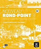 Nouveau Rond-Point 3 Cahier d'exercises + CD: Nouveau Rond-Point 3 Cahier d'exercises + CD: Vol. 3 (Fle- Texto Frances)