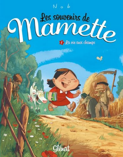 Les Souvenirs de Mamette - Tome 01 : La vie aux champs