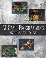 Ai Game Programming Wisdom (Game Development Series)