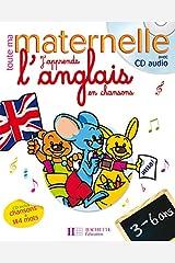 Toute ma maternelle - J'apprends l'anglais en chansons 3-6 ans (avec CD) Broché