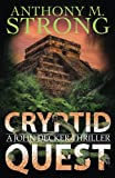 Cryptid Quest: A Supernatural Thriller (The John Decker Supernatural Thriller Series)