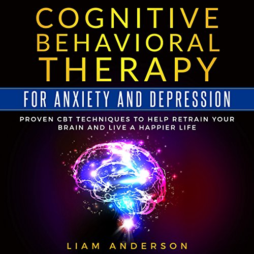 Cognitive Behavioral Therapy for Anxiety and Depression audiobook cover art