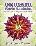 Origami Magic Mandalas: Modular Torus Designs You Can Rotate: Volume 3 (Action Origami)