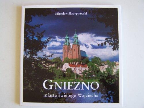 Gniezno--miasto świętego Wojciecha (Polish Edition)