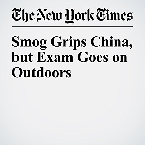 Smog Grips China, but Exam Goes on Outdoors cover art