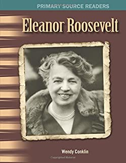 Eleanor Roosevelt: The 20th Century (Primary Source Readers)