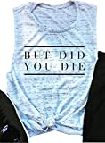 AIMITAG But Did You Die Muscle Tank Top Women Workout Tank Vacation Shirt Casual Letters Print Sleeveless Holiday Shirt (X-Large, Grey)