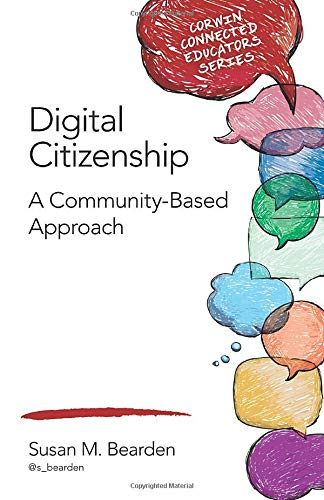 Download Digital Citizenship: A Community-Based Approach (Corwin Connected Educators Series) 1483392651