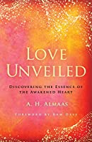 Love Unveiled: Discovering the Essence of the Awakened Heart (The Journey of Spiritual Love)