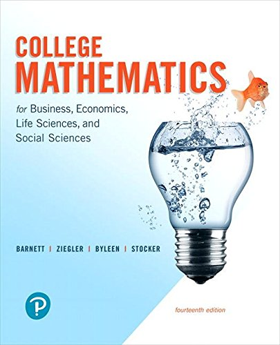 Compare Textbook Prices for College Mathematics for Business, Economics, Life Sciences, and Social Sciences 14 Edition ISBN 9780134674148 by Barnett, Raymond A.,Ziegler, Michael R.,Byleen, Karl E.,Stocker, Christopher J.