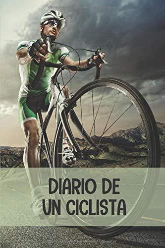 Diario de un ciclista: Diario de Entrenamiento Ciclista - Organiza tus Entrenamientos y realiza un Seguimiento de tu Rendimiento - 122 páginas ... para Ciclistas Confirmados o Principiantes