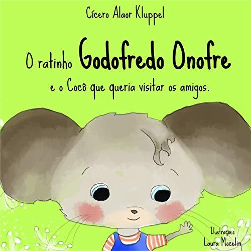O ratinho Godofredo Onofre e o cocô que queria visitar os amigos