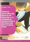 Técnicos auxiliares del servicio de atención a la comunidad universitaria e información institucional (UAM). Temario y test (Madrid (cep))
