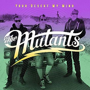 The Mutants - Your Desert My Mind