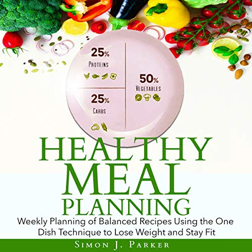 Healthy Meal Planning     Weekly Planning of Balanced Recipes Using the One Dish Technique to Lose Weight and Stay Fit              By:                                                                                                                                 Simon J. Parker                               Narrated by:                                                                                                                                 Sangita Chauhan                      Length: 1 hr and 34 mins     Not rated yet     Overall 0.0