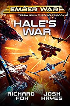 Hale's War (Terra Nova Chronicles Book 4) by [Richard Fox, Josh Hayes]