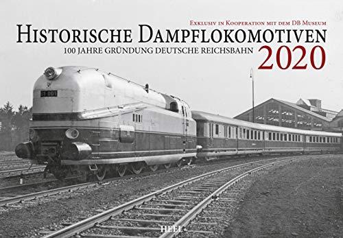 Historische Dampflokomotiven 2020: 100 Jahre Deutsche Reichsbahn: Exklusiv in Kooperation mit dem DB-Museum